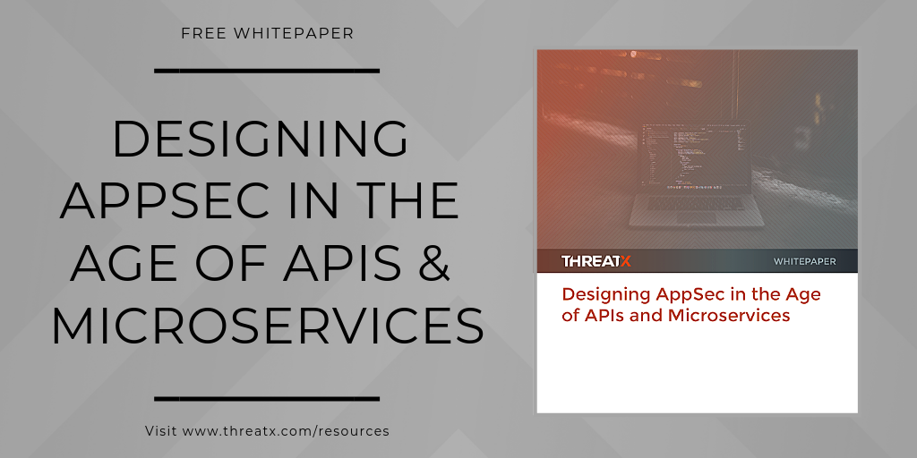 Designing AppSec in the Age of Apis & Microservices