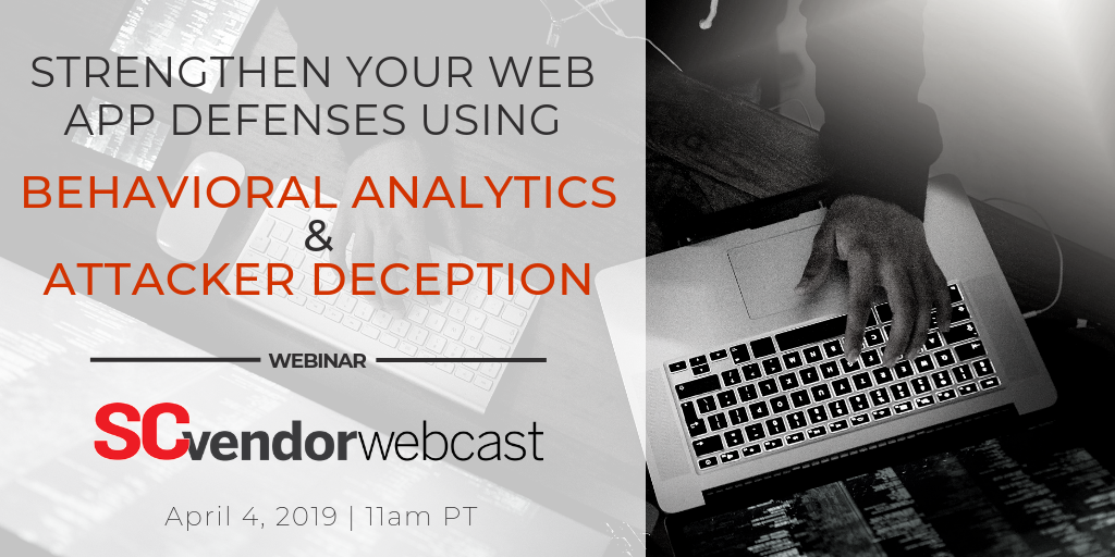 Register to Watch an Upcoming Webinar on Using Behavioral Analytics and Attacker Deception Techniques