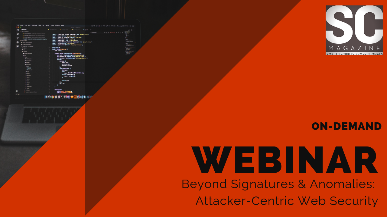 Beyond Signatures & Anomalies Webinar: Attacker-Centric Web Security